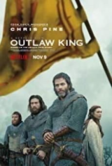 Outlaw King กษัตริย์นอกขัตติยะ