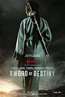 Crouching Tiger, Hidden Dragon: Sword of Destiny ( พยัคฆ์ระห่ำมังกรผยองโลก - กระบี่แห่งโชคชะตา )